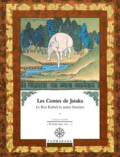 Contes de Jataka - Volume II: Le Roi Rabsel et autres histoires (Il etait une vie...) par Collectif