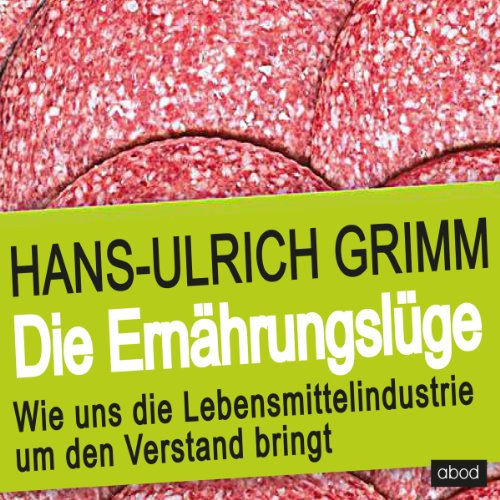 Buchseite und Rezensionen zu 'Die Ernährungslüge: Wie uns die Lebensmittelindustrie um den Verstand bringt' von Hans-Ulrich Grimm