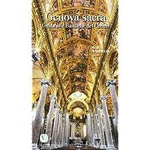 Genova sacra. Guida alle Basiliche del Centro