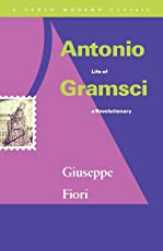 Antonio Gramsci: Life of a Revolutionary (Verso Modern Classics)