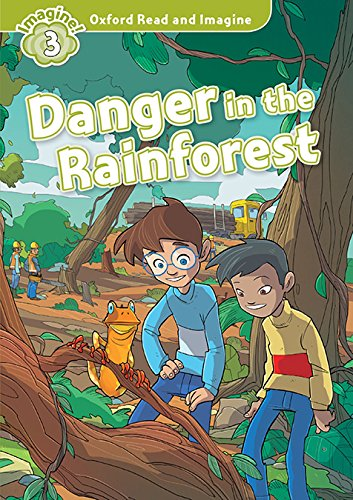 Oxford Read and Imagine 3. Danger in the Rainforest + Audio CD Pack