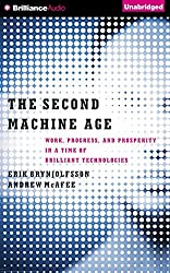 The Second Machine Age: Work, Progress, and Prosperity in a Time of Brilliant Technologies by Erik Brynjolfsson (2015-08-10)