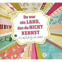 Da war ein Land, das du nicht kennst: Ein Kaleidoskop der DDR