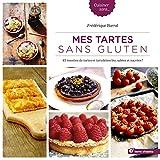 Mes tartes sans gluten : 45 recettes de tartes et tartelettes bio, salées et sucrées !...