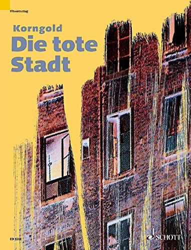 Die tote Stadt: Oper in drei Bildern. op. 12. Klavierauszug. - Die Toten Bild