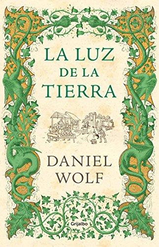 La luz de la tierra (Novela histórica) por Daniel Wolf