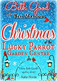 Christmas at the Lucky Parrot Garden Centre: A cosy, feel-good romcom with festive sparkle