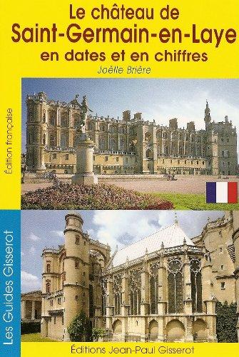 Château de St Germain en Laye en dates et en chiffres