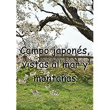 Campo japonés, vistas al mar y montañas (Spanish Edition)