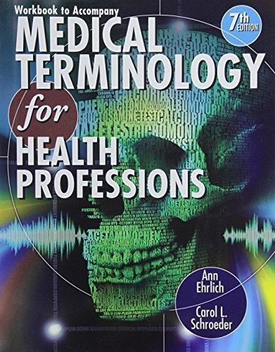 Workbook for Ehrlich/Schroeder's Medical Terminology for Health Professions, 7th by Ann Ehrlich (2012-02-14)