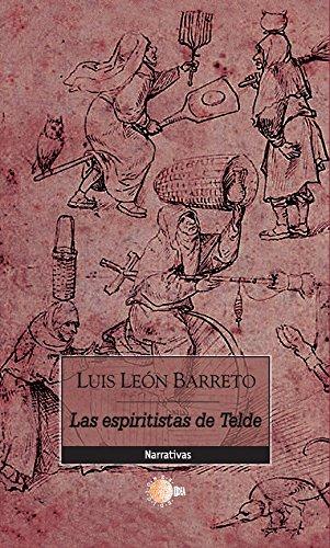 Las espiritistas de telde (Narrativa Idea) por Luis León Barreto