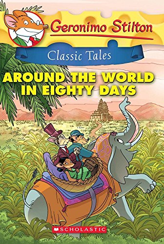 Geronimo Stilton Classic Tales Around The World In Eighty Days