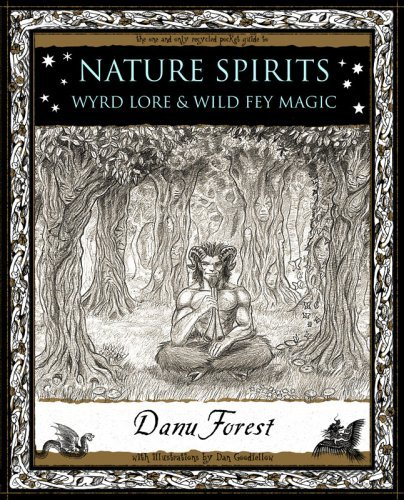 Nature Spirits: Wyrd Lore and Wild Fey Magic (Wooden Books Gift Book) by Danu Forest (2008-10-20)