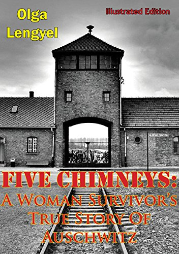 five-chimneys-a-woman-survivors-true-story-of-auschwitz-illustrated-edition