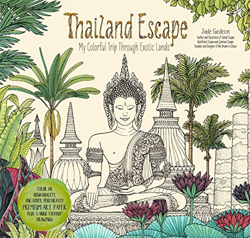 Thailand Escape: My Colorful Trip Through Exotic Lands (Colouring Books) por Jade Gedeon