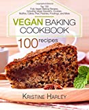 Vegan Baking Cookbook: Top 100 Fully Vegan Baking Recipes, Including Vegan Desserts, Cookies, Muffins, Cakes, Pies, Pastries, Frostings, and More
