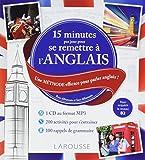 15 minutes par jour pour se remettre à l'anglais : Une méthode efficace pour parler anglais ! Pour débutants et faux débutants (1CD audio MP3)...