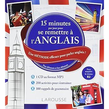 15 minutes par jour pour se remettre à l'anglais : Une méthode efficace pour parler anglais ! Pour débutants et faux débutants (1CD audio MP3)