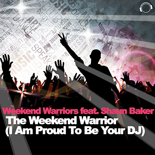 the-weekend-warrior-i-am-proud-to-be-your-dj-club-edit