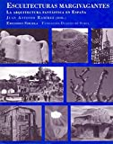 Image de Escultecturas margivagantes: La arquitectura fantástica en España (La Biblioteca Azul / Serie menor)