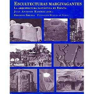 Escultecturas margivagantes: La arquitectura fantástica en España (La Biblioteca Azul / Serie menor)