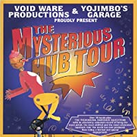 The Mysterious Hub Tour [Explicit]
