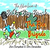 The Adventures of Billy Bog Brush: The Fire Brigade