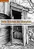 Stille Örtchen der Oberpfalz. Eine Fotodokumentation - Winfried Helm