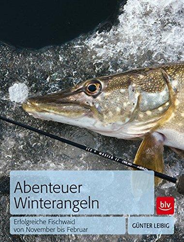 Abenteuer Winterangeln: Erfolgreiche Fischwaid von November bis Februar*