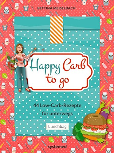 Image of Happy Carb to go: 44 Low-Carb-Rezepte für unterwegs