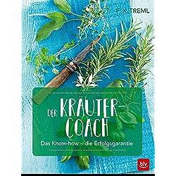 Der Kräuter-Coach: Das Know-how - die Erfolgsgarantie