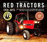 Red Tractors 1958-2013: The Authoritative Guide to Farmall, International Harvester and Case IH Farm Tractors in the Modern Era by Lee Klancher (2013-09-30)