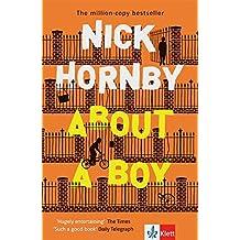 About a Boy: Schulausgabe für das Niveau B2, ab dem 6. Lernjahr. Ungekürzter englischer Originaltext mit Annotationen