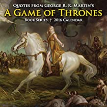 Quotes from George R. R. Martin's A Game of Thrones Book Series 2016 Day-to-Day Calendar