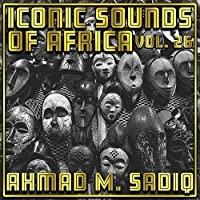 Iconic Sounds Of Africa - Vol. 26
