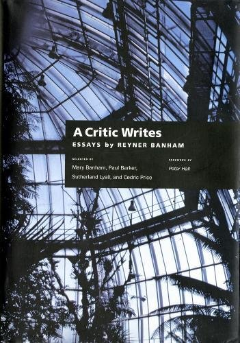 A Critic Writes: Selected Essays by Reyner Banham (Centennial Books) por Reyner Banham