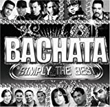Bachata Simply The Best by Various Artists (2007-09-18)