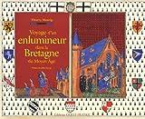 Voyage d'un enlumineur dans la Bretagne du Moyen Age