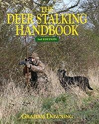 Deer Stalking Handbook, 3rd Edition by Graham Downing (2013) Hardcover
