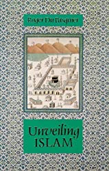Unveiling Islam (Islamic Texts Society)