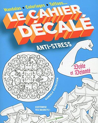 Le cahier décalé anti-stress