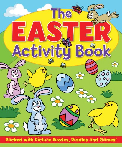The Easter Activity Book: Packed with Picture Puzzles, Riddles and Games! (Childrens Activity Book)
