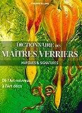 Dictionnaire des maîtres verriers : marques & signatures