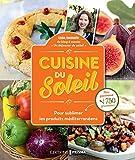 Cuisine du soleil : Pour sublimer les produits méditerranéens