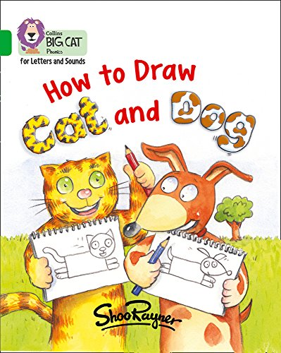 How to Draw Cat and Dog: Band 5/Green (Collins Big Cat Phonics for Letters and Sounds)