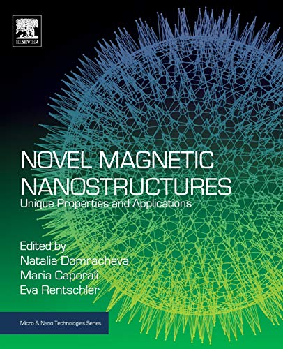 Novel Magnetic Nanostructures: Unique Properties and Applications (Micro and Nano Technologies) -