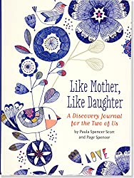 Like Mother, Like Daughter: A Discovery Journal for the Two of Us
