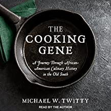 The Cooking Gene: A Journey Through African-American Culinary History in the Old South
