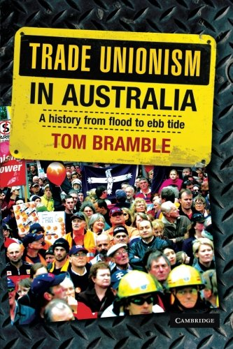 trade-unionism-in-australia-paperback-a-history-from-flood-to-ebb-tide