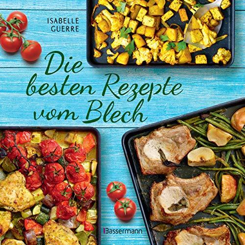 Buchseite und Rezensionen zu 'Die besten Rezepte vom Blech für Hauptgerichte und Desserts: schnell belegt, gebacken, fertig!' von Isabelle Guerre